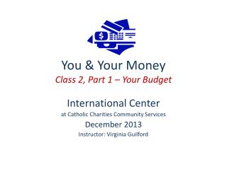 You  Your Money Class 2, Part 1   Your Budget