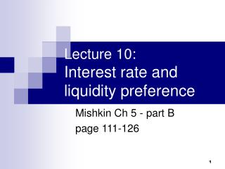 Lecture 10:  Interest rate and liquidity preference