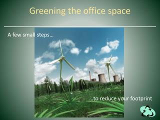 Greening the office space