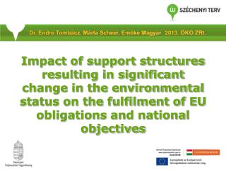 Impact of support structures resulting in significant change in the environmental status on the fulfilment of EU obligat