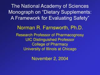The National Academy of Sciences Monograph on  Dietary Supplements:  A Framework for Evaluating Safety