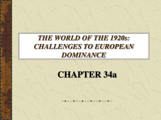 THE WORLD OF THE 1920s: CHALLENGES TO EUROPEAN DOMINANCE