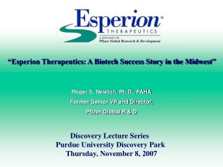 Discovery Lecture Series   Purdue University Discovery Park  Thursday, November 8, 2007