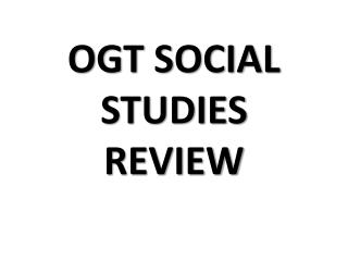 OGT SOCIAL STUDIES REVIEW