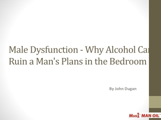 Male Dysfunction - Why Alcohol Can Ruin a Man's Plans