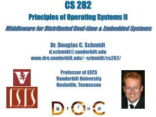 CS 282 Principles of Operating Systems II Middleware for Distributed Real-time  Embedded Systems