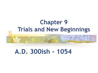 Chapter 9  Trials and New Beginnings