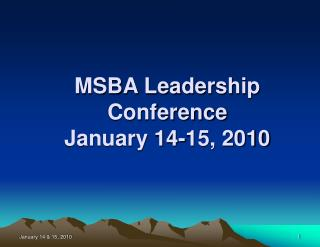 MSBA Leadership Conference January 14-15, 2010