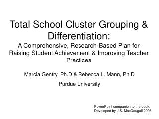 Total School Cluster Grouping  Differentiation: A Comprehensive, Research-Based Plan for Raising Student Achievement  Im