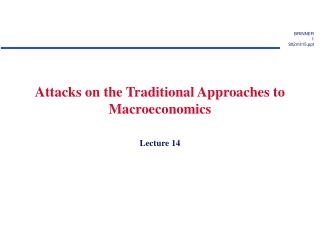 Attacks on the Traditional Approaches to Macroeconomics