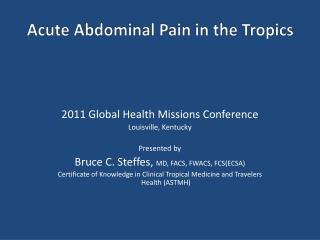 Acute Abdominal Pain in the Tropics
