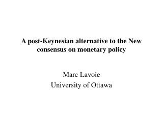 A post-Keynesian alternative to the New consensus on monetary policy