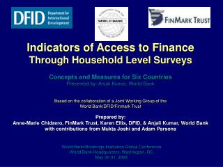 Indicators of Access to Finance Through Household Level Surveys   Concepts and Measures for Six Countries Presented by: