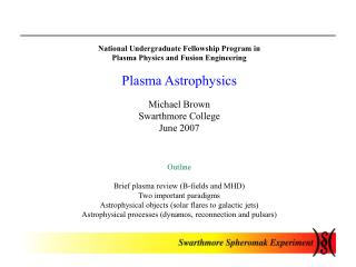 National Undergraduate Fellowship Program in Plasma Physics and Fusion Engineering  Plasma Astrophysics  Michael Brown S
