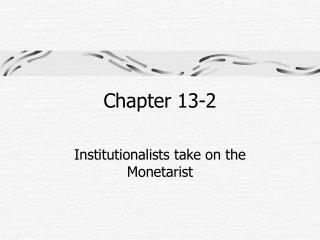 Institutionalists take on the Monetarist