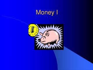 Money I