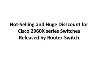 Hot-Selling and Huge Disscount for Cisco 2960X series Switch