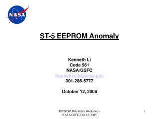 ST-5 EEPROM Anomaly   Kenneth Li Code 561 NASA