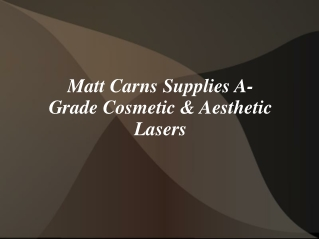 Matt Carns Supplies A-Grade Cosmetic