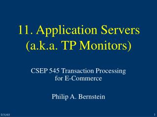 11. Application Servers a.k.a. TP Monitors
