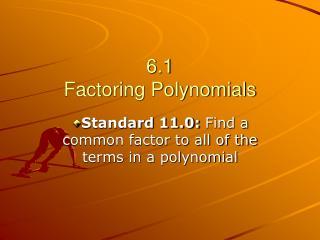 6.1 Factoring Polynomials