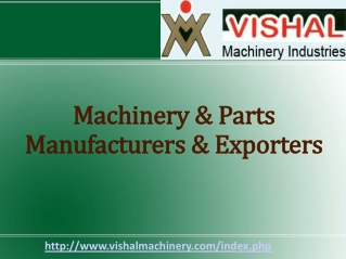Vishal Machinery Manufacturers