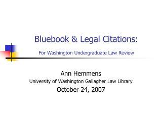 bluebook  legal citations:  for washington undergraduate law review
