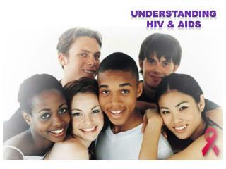 Understanding HIV  AIDS