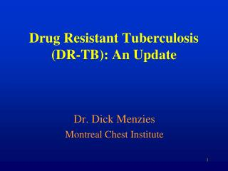 Drug Resistant Tuberculosis   DR-TB: An Update