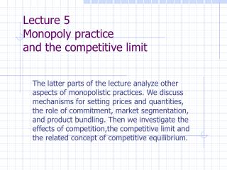 Lecture 5 Monopoly practice  and the competitive limit