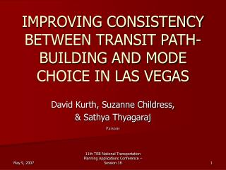 IMPROVING CONSISTENCY BETWEEN TRANSIT PATH-BUILDING AND MODE CHOICE IN LAS VEGAS