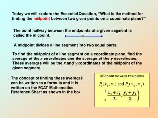 Today we will explore the Essential Question,  What is the method for finding the midpoint between two given points on a