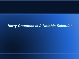 Harry Coumnas Is A Notable Scientist