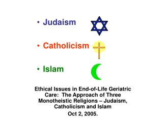 Judaism  Catholicism  Islam