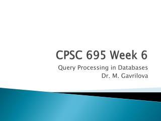 CPSC 695 Week 6