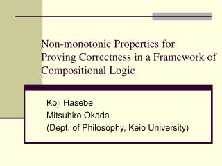 Non-monotonic Properties for Proving Correctness in a Framework of Compositional Logic