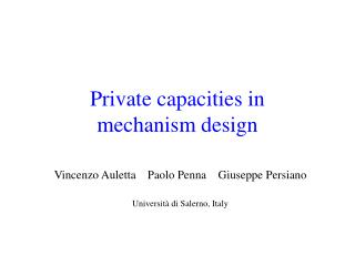 Private capacities in  mechanism design