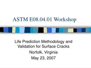 ASTM E08.04.01 Workshop
