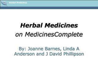 Herbal Medicines on MedicinesComplete