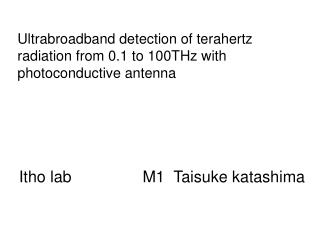 Ultrabroadband detection of terahertz radiation from 0.1 to 100THz with photoconductive antenna