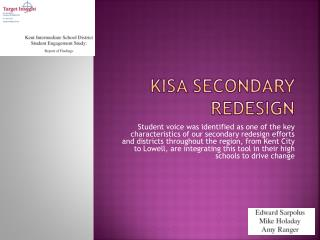 KISA Secondary Redesign