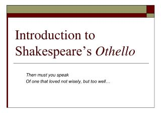Introduction to  Shakespeare s Othello