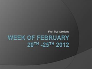 Week of February  20th -25th 2012