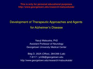 Development of Therapeutic Approaches and Agents  for Alzheimer s Disease
