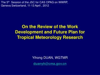 The 5th  Session of the JSC for CAS OPAG on WWRP,  Geneva Switzerland, 11-13 April , 2012