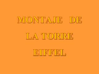 MONTAJE   DE LA TORRE EIFFEL