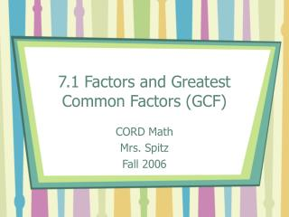 7.1 Factors and Greatest Common Factors GCF