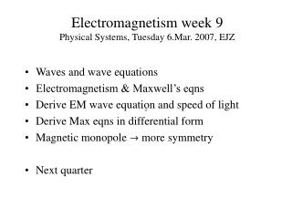 Electromagnetism week 9 Physical Systems, Tuesday 6.Mar. 2007, EJZ