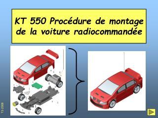 KT 550 Proc dure de montage de la voiture radiocommand e