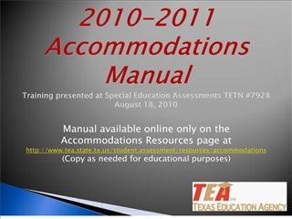 2010-2011 accommodations manual  training presented at special education assessments tetn 7928 august 18, 2010